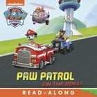PAW Patrol on the Roll! (PAW Patrol) by Nickelodeon Publishing
