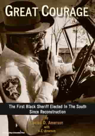 Great Courage: The First Black Sheriff Elected in the South Since Reconstruction