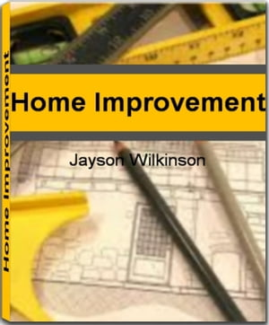 Home Improvement Get The Inside Scoop On Home Improvement Tips,  Home Improvement Ideas,  Home Improvement Grants and More