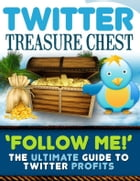Twitter Treasure Chest by Anonymous