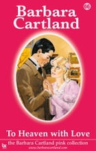 66 To Heaven With Love by Barbara Cartland