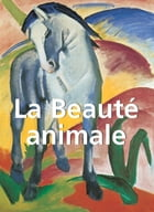 La Beauté Animale by John Bascom