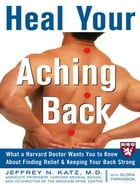 Heal Your Aching Back: What a Harvard Doctor Wants You to Know About Finding Relief and Keeping…