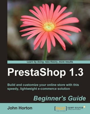 PrestaShop 1.3 Beginner's Guide