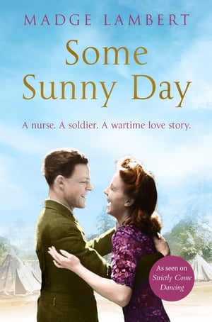 Some Sunny Day A nurse. A soldier. A wartime love story.