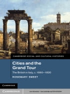 Cities and the Grand Tour: The British in Italy, c.1690–1820