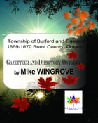Township of Burford and Oakland 1869-1870 Brant County, Ontario by Mike Wingrove