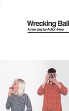 Wrecking Ball by Action Hero