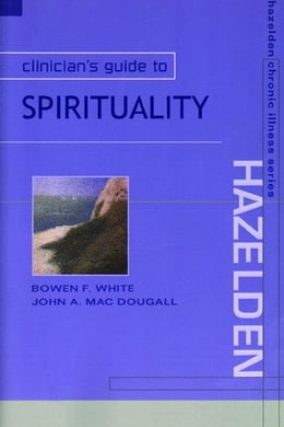 Book Clinician's Guide to Spirituality by White, Bowen