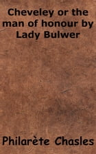 Cheveley or the man of honour by Lady Bulwer by Philarète Chasles