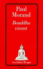 Bouddha vivant by Paul Morand