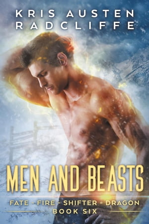 Men and Beasts: Fate Fire Shifter Dragon: World on Fire Series One, #6