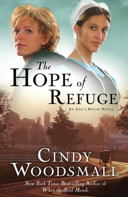Book The Hope of Refuge: Book 1 in the Ada's House Amish Romance Series by Cindy Woodsmall