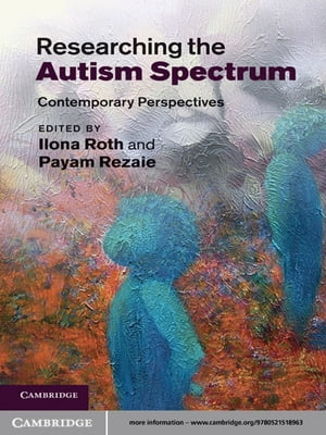 Researching the Autism Spectrum Contemporary Perspectives