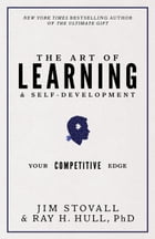The Art of Learning and Self-Development: Your Competitive Edge by Jim Stovall