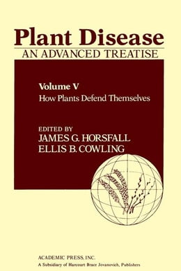Book Plant Disease: An Advanced Treatise: How Plants Defend Themselves by Horsfall, James G.
