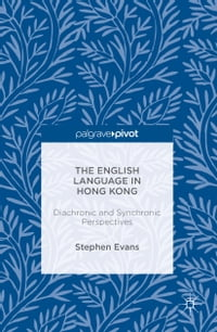 The English Language in Hong Kong: Diachronic and Synchronic Perspectives