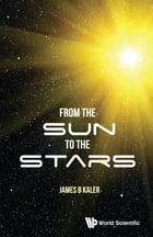 From the Sun to the Stars by James B Kaler