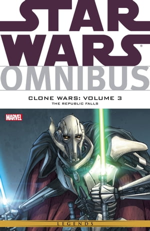Star Wars Omnibus Clone Wars Vol. 3 ? The Republic Falls