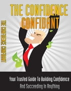 The Confidence Confidant by Anonymous