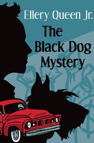 The Black Dog Mystery by Ellery Queen Jr.