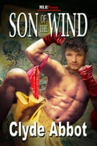 Son of the Wind by Clyde Abbot