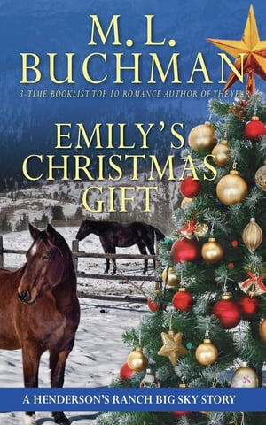 Emily's Christmas Gift: a Henderson's Ranch Big Sky story by M. L. Buchman