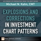 Explosions and Corrections in Investment Chart Patterns by Michael N. Kahn CMT