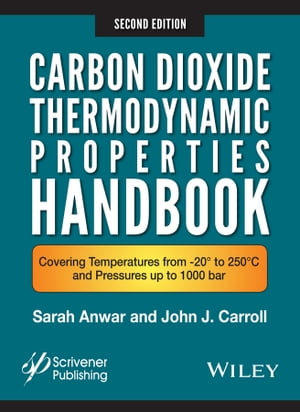 Carbon Dioxide Thermodynamic Properties Handbook Covering Temperatures from -20� to 250�C and Pressures up to 1000 Bar