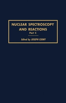 Book Nuclear Spectroscopy and Reactions 40-C by Cerny, Joseph