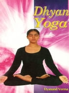 DHYAN YOGA by Dayanand Verma