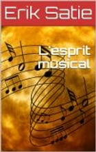 L'esprit musical by Erik Satie