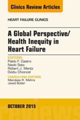 Book A Global Perspective/Health Inequity in Heart Failure, An Issue of Heart Failure Clinics, by Pablo Castro