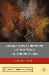 European Women's Movements and Body Politics: The Struggle for Autonomy