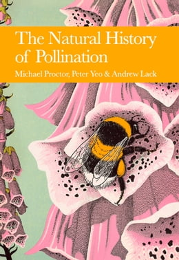 Book The Natural History of Pollination (Collins New Naturalist Library, Book 83) by Michael Proctor