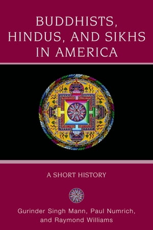 Buddhists,  Hindus and Sikhs in America A Short History