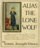 Alias the Lone Wolf by Louis Vance
