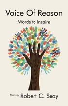 Voice of Reason (Words to Inspire) by Robert C. Seay
