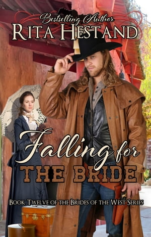 Falling for the Bride (Brides of the West Series Book Twelve) by Rita Hestand