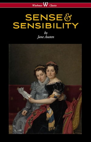 Sense and Sensibility (Wisehouse Classics - With Illustrations by H.M. Brock) by Jane Austen