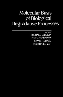 Book Molecular Basis of Biological Degradative processes by Berlin, Richard