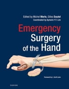 Emergency Surgery of the Hand E-Book by Michel Merle