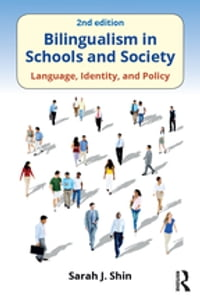 Bilingualism in Schools and Society: Language, Identity, and Policy, Second Edition
