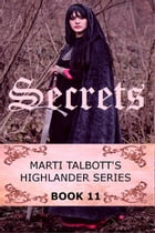 Secrets, Book 11: (Marti Talbott's Highlander Series) by Marti Talbott