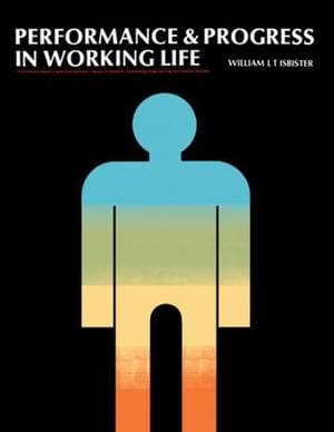 Performance and Progress in Working Life: The Commonwealth and International Library: Social Administration,  Training,  Economics and Production Divisi