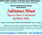 """Classical Adlerian Psychology Theme Pack 3: Substance Abuse: """"Narcotic Abuse and Alcoholism,"""" by Alfred Adler by Alfred Adler"""