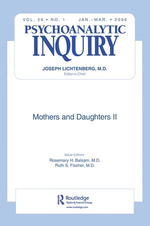 Mothers and Daughters II Psychoanalytic Inquiry,  26.1