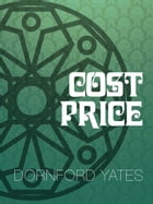 Cost Price: Chandos #8 by Dornford Yates