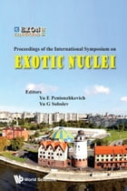 Exotic Nuclei: EXON-2014 Proceedings of the International Symposium on Exotic Nuclei by Yu E Penionzhkevich
