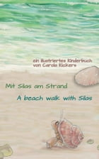 Mit Silas am Strand / A beach walk with Silas: Zweisprachiges, illustriertes Kinderbuch / Bilingual, illustrated children´s book by Carola Kickers